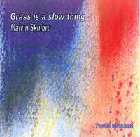 [Cover: Grass is a slow thing]
